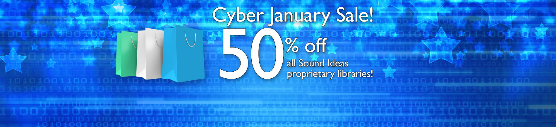 Cyber January Sale! Get 50% off ALL Sound Ideas Proprietary Products! Don't Miss Out!