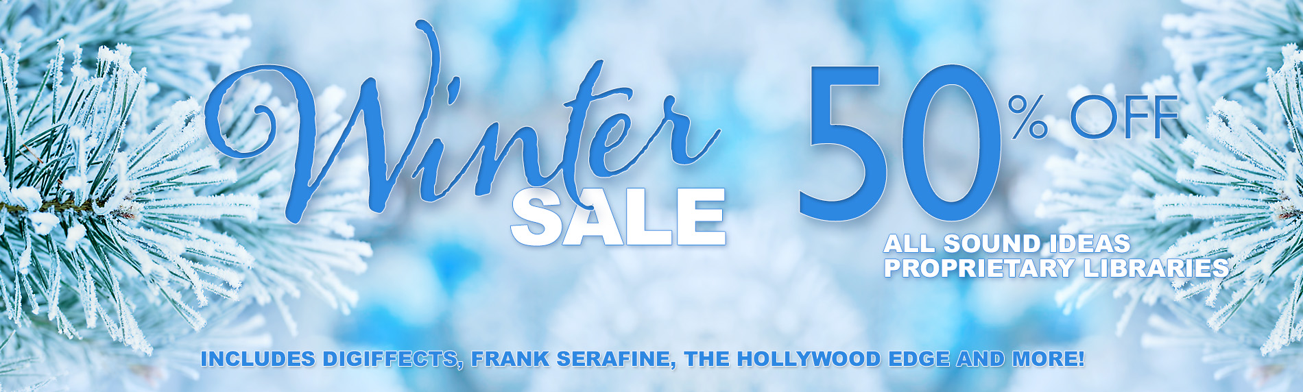 Sound Ideas Winter Sale! Get 50% off ALL Sound Ideas Proprietary Products!